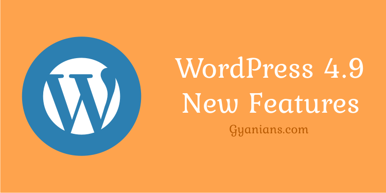 WordPress 4.9 New Features and Update